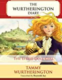 img - for The Little Doll Girl: Pre-Teen Color Edition (The Wurtherington Diary) (Volume 1) book / textbook / text book