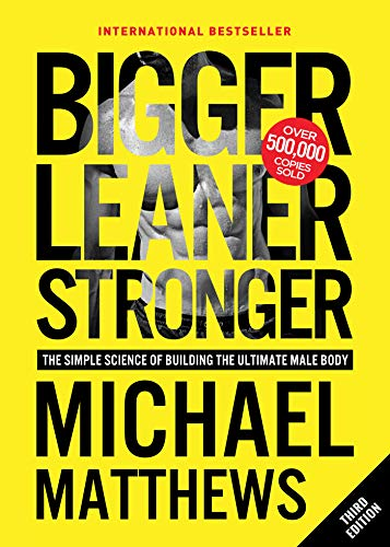 Bigger Leaner Stronger: The Simple Science of Building the Ultimate Male Body (Muscle for Life Book 1) (Navy Start Guide)