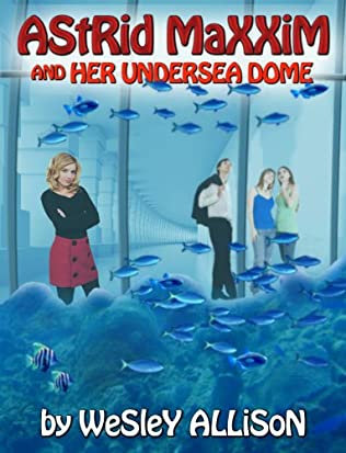 book cover of Astrid Maxxim and her Undersea Dome