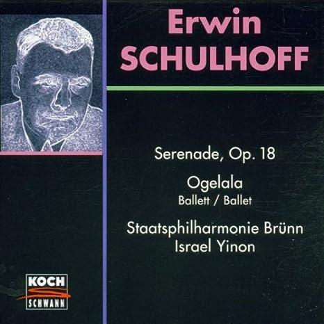 Ervin Schulhoff, Israel Yinon, Brno State Philharmonic - Schulhoff: Ogelala  / Serenade, Op. 18 - Amazon.com Music