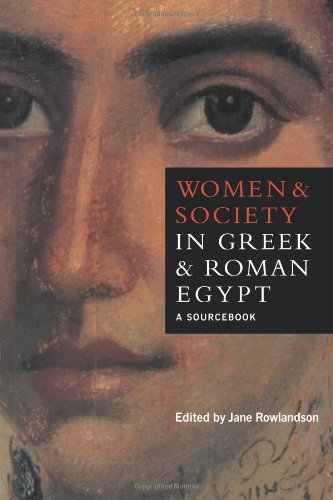 Women and Society in Greek and Roman Egypt: A Sourcebook