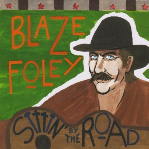 Sittin By the Road by Blaze Foley (2012) Audio CD ()