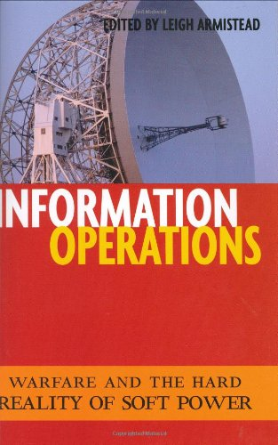 Information Operations: Warfare and the Hard Reality of...