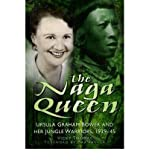 img - for [The Naga Queen: Ursula Graham Bowers and Her Jungle Warriors, 1939-45] (By: Vicky Thomas) [published: April, 2012] book / textbook / text book