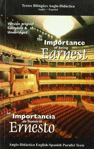 The Importance of Being Earnest/ La Importancia De Llamarse Ernesto (Bilingual Novels / Bilingual Novel) (Humor In The Importance Of Being Earnest)