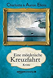 Eine mörderische Kreuzfahrt (Ein Alix-London-Krimi, Buch 2) (German Edition)