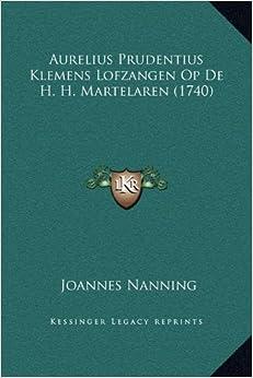 Aurelius Prudentius Klemens Lofzangen Op de H. H. Martelaren (1740)