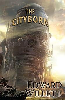 The Cityborn by [Willett, Edward]