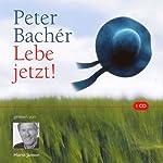 Lebe jetzt! | Peter Bachér