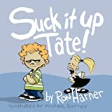 Suck It up Tate!, Ron Harner, 1598585126