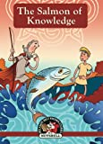 The Salmon Of Knowledge (Irish Myths & Legends In A Nutshell) (Volume 4)