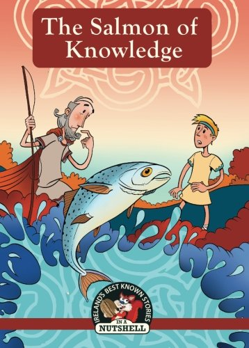The Salmon Of Knowledge (Irish Myths & Legends In A Nutshell) (Volume 4) (Salmon Irish)