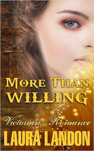 More Than Willing - Kindle edition by Laura Landon. Romance Kindle eBooks @  Amazon.com.