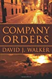 Company Orders, David J. Walker, 0983193851