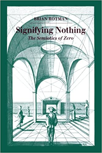 Book Signifying Nothing: The Semiotics of Zero