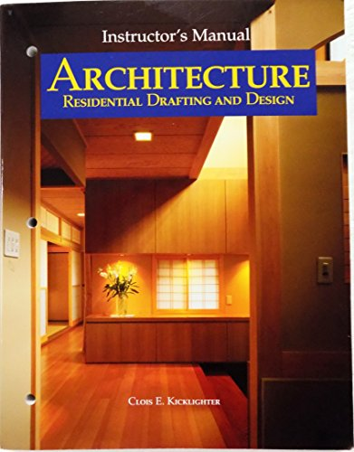Architecture: Residential Drafting And Design (Instructor's Manual)