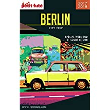 BERLIN - CITY TRIP 2017/2018 City trip Petit Futé (CityTrip) (French Edition)