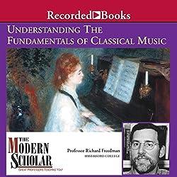The Modern Scholar: Understanding the Fundamentals of Classical Music