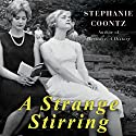 A Strange Stirring: 'The Feminine Mystique' and American Women at the Dawn of the 1960s Audiobook by Stephanie Coontz Narrated by Diane Cardea