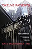 img - for Twelve Patients: Life and Death at Bellevue Hospital book / textbook / text book