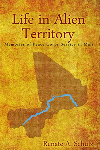 Life in Alien Territory: Memories of Peace Corps Service in Mali