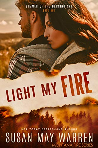 Light My Fire: Summer of the Burning Sky (Montana Fire Book 6)