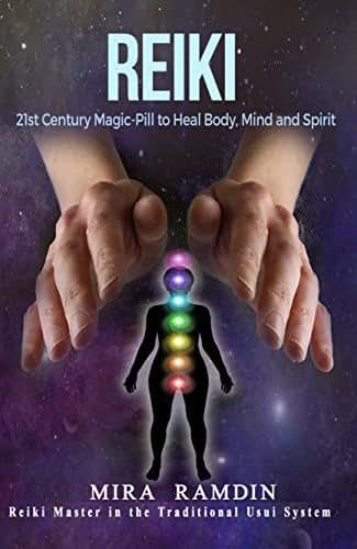 REIKI: 21st Century Magic-Pill to Heal Body, Mind and Spirit