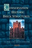 Conservation of Historic Brick Structures : Case Studies and Reports of Research, , 1873394349