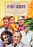 img - for In His Service: The Stories of David Wilkerson, Nicky Cruz, Brother Andrew, Stanley Browne, Gladys Aylward Bk. 2 (Faith in Action) by Geoffrey Hanks (1994-09-06) book / textbook / text book