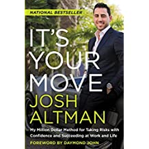 Amazon josh altman books biography blog audiobooks kindle its your move my million dollar method for taking risks with confidence and succeeding at colourmoves