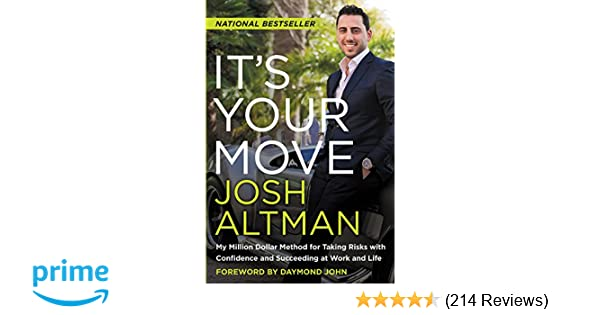 Amazon its your move my million dollar method for taking amazon its your move my million dollar method for taking risks with confidence and succeeding at work and life 9780062369260 josh altman books colourmoves