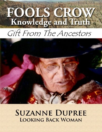 (FOOLS CROW Knowledge and Truth: Gift from The Ancestors)