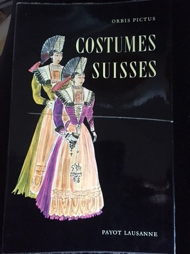 Les Costumes Suisses (Orbus Pictus 27) (Collection