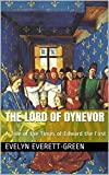 The Lord of Dynevor: A Tale of the Times of Edward the First