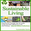 Sustainable Living: Practical Eco-Friendly Tips for Green Living and Self-Sufficiency in the 21st Century Audiobook by  Sustainable Stevie Narrated by Darin D. Wolfe, Tracy Hundley