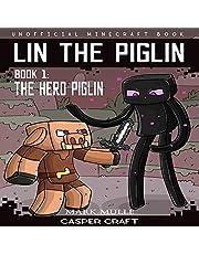 The Hero Piglin: Unofficial Minecraft Book (Lin the Piglin, Book 1)