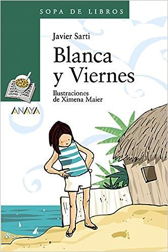 Descargar Epub Gratis Blanca Y Viernes (literatura Infantil (a Partir De 10 Años) - Sopa De Libros) (literatura Infantil (6-11 Años) - Sopa De Libros)