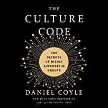 The Culture Code: The Secrets of Highly Successful Groups Audiobook by Daniel Coyle Narrated by Will Damron