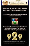 929 Pick 3 Straight Pairs Followers System: A Pick 3 Win 3 Big 3 Cash 3 Daily 3 Lottery Strategy
