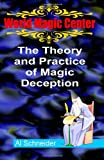 The Theory and Practice of Magic Deception, Al Schneider, 1466206497
