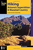 Download Hiking Arizona's Superstition and Mazatzal Country: A Guide to the Areas' Greatest Hikes (Regional Hiking Series) in PDF ePUB Free Online