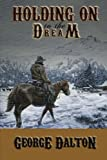 img - for Holding On to the Dream book / textbook / text book