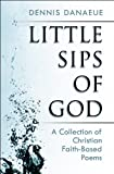 Little Sips of God, Dennis Danaeue, 1607492938