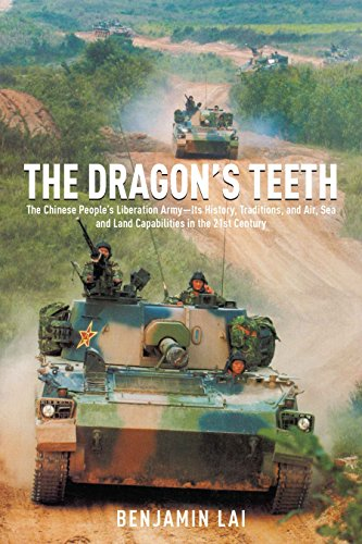 The Dragon's Teeth: The Chinese People's Liberation Army―Its History, Traditions, and Air Sea and Land Capability in the 21st (Dragons Teeth)
