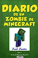 Diario de un zombie de Minecraft: Un libro no oficial sobre Minecraft