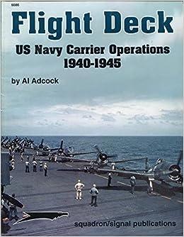 Flight Deck: US Navy Carrier Operations, 1940-1945 ...