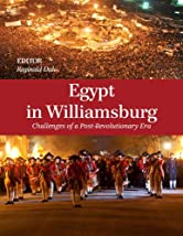 Egypt in Williamsburg: Challenges of a Post-Revolutionary Era (CSIS Reports)