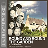 Round and Round the Garden: Part Three of Alan Ayckbourn's The Norman Conquests trilogy