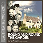Round and Round the Garden: Part Three of Alan Ayckbourn's The Norman Conquests trilogy | Alan Ayckbourn