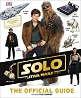 Solo A Star Wars Story The Official